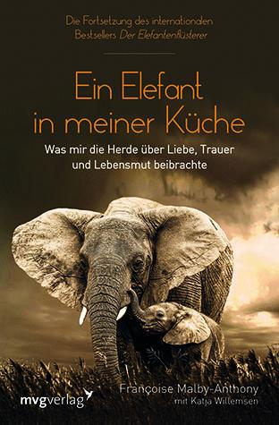 """Ein Elefant in meiner Küche - Eine Liebesgeschichte - so herzzerreißend schön wie """"Jenseits von Afrika"""""""